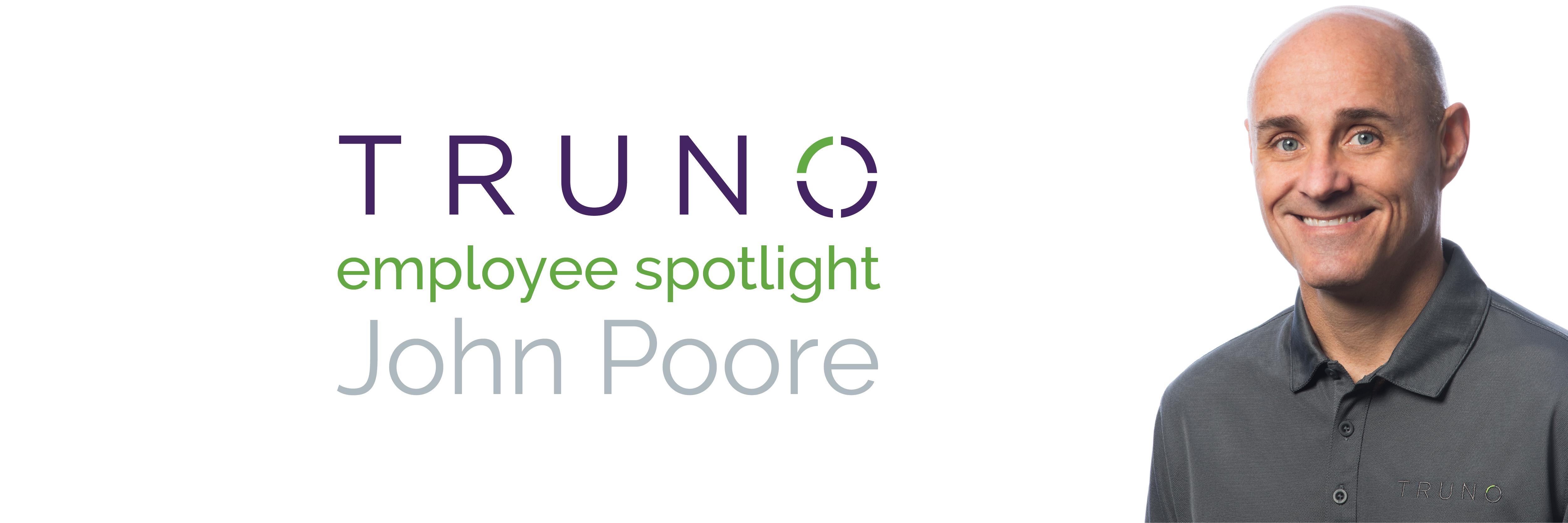 TRUNO Employee Spotlight: John Poore