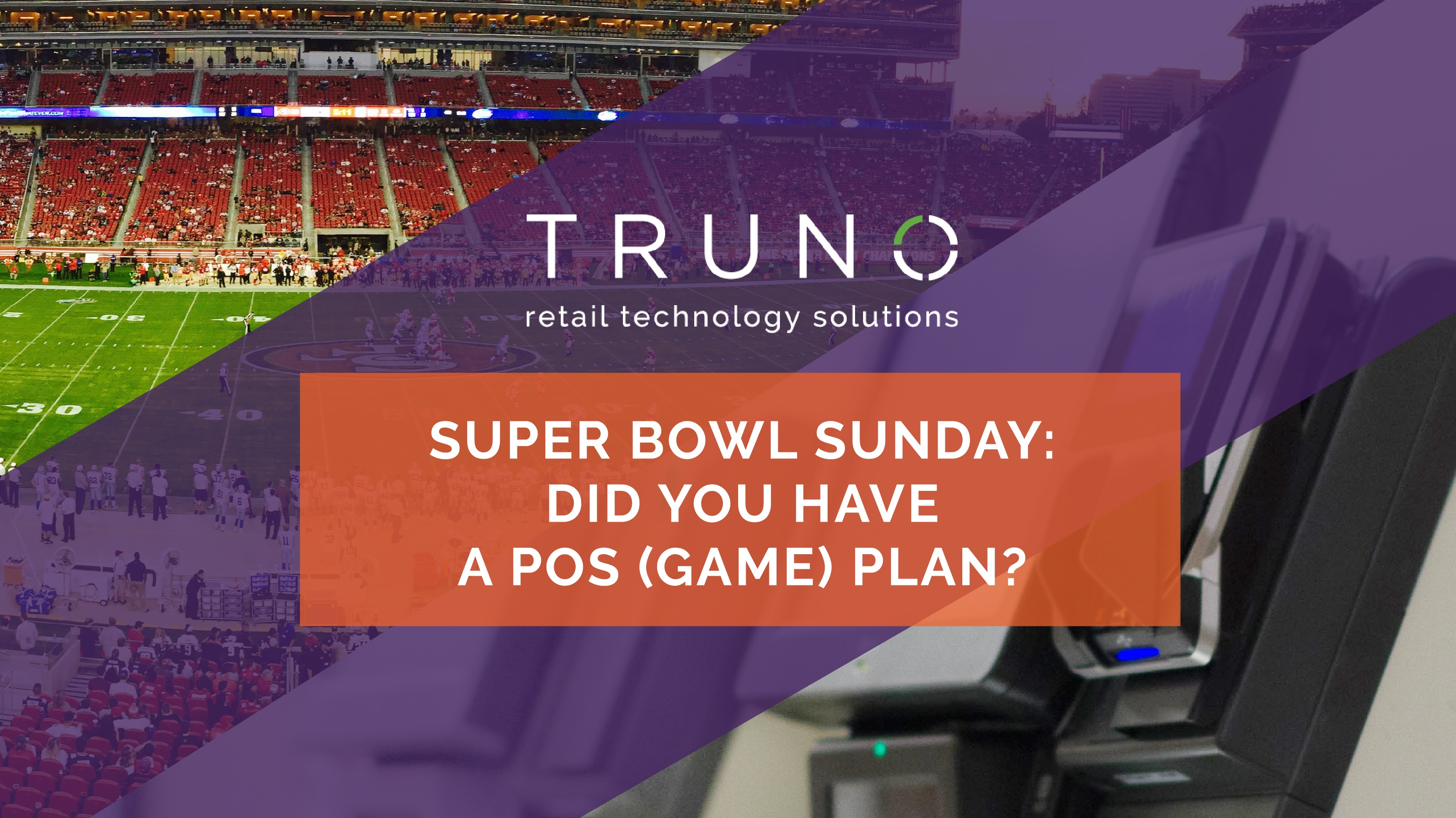 Super Bowl Sunday - Did you Have a POS (Game) Plan
