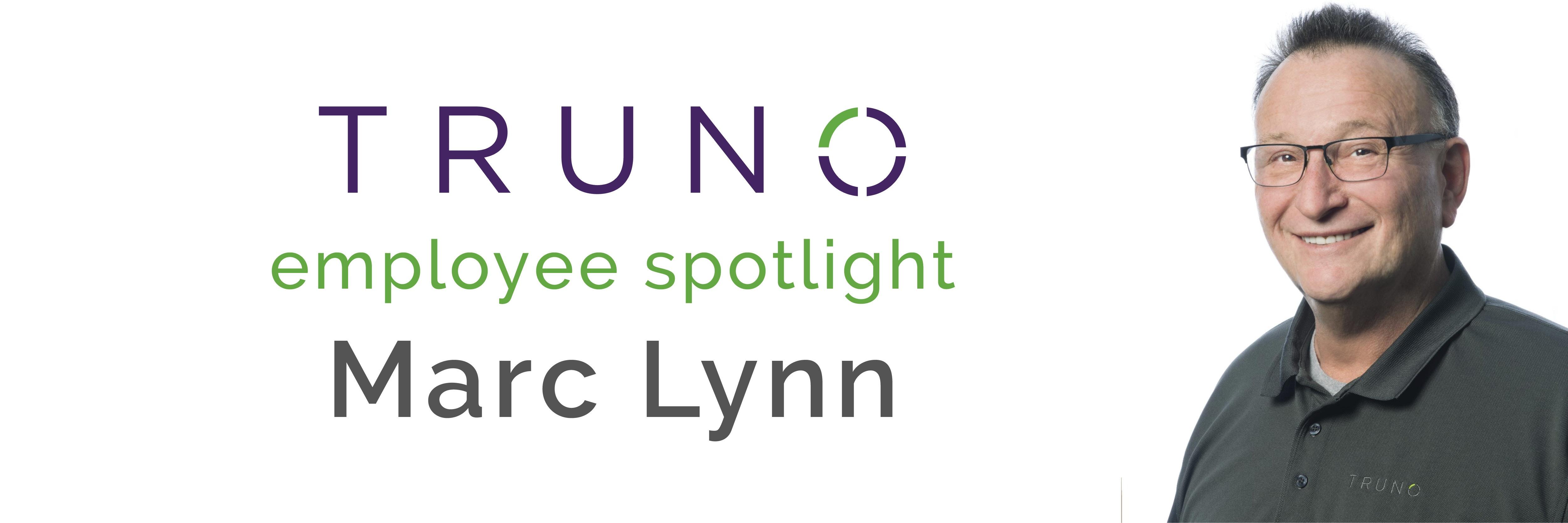 TRUNO Employee Spotlight: Marc Lynn